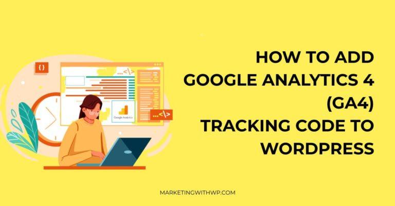 How to Add Google Analytics 4 (GA4) tracking code to WordPress Website