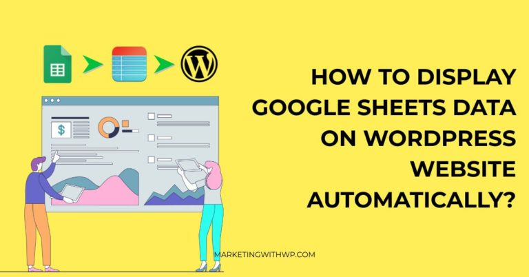 How to Display Google Sheets Data on WordPress Website Automatically?