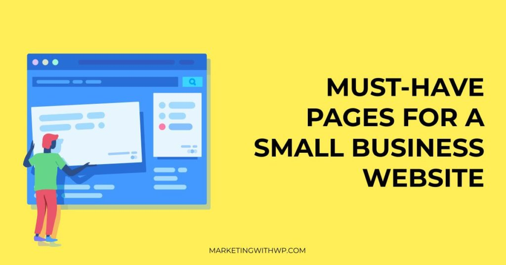 Must-have Pages for Your Small Business Website, Full List With Examples.