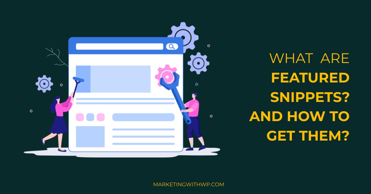what are featured snippets and how to optimize content for featured snippet